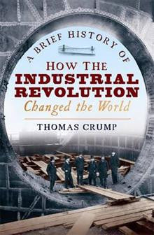 Brief History of How the Industrial Revolution Changed the World