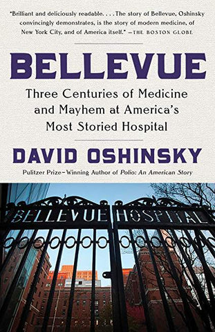 Bellevue: Three Centuries of Medicine and Mayhem at America's