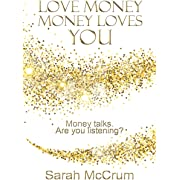 Love Money, Money Loves You: Revised edition