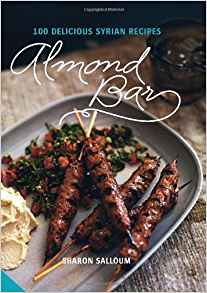 Almond Bar: 100 Delicious Syrian Recipes