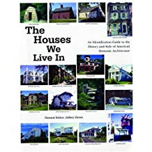 The Houses We Live In: An Identification Guide to the History and Style of American Domestic Architec