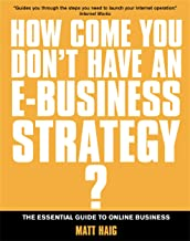 If You're So Brilliant ...How Come You Don't Have and E-Strategy?: The Essential Guide to Online Business