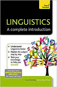 Linguistics--A Complete Introduction: A Teach Yourself Guide