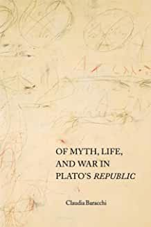 Of Myth, Life, and War in Plato's Republic