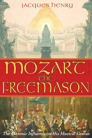 Mozart the Freemason: The Masonic Influence on His Musical Genius
