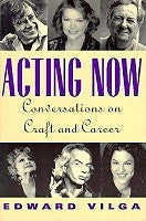 Acting Now: Conversations on Craft and Career