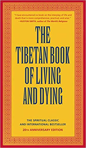 The Tibetan Book of Living and Dying: The Spiritual Classic