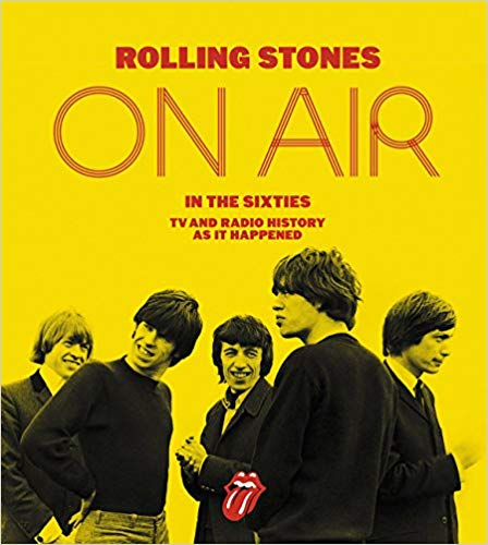 Rolling Stones on Air in the Sixties: TV and Radio History As It Happened