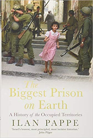 The Biggest Prison on Earth: A History of the Occupied