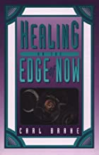 Healing on the Edge of Now: A Practical Guide for the Use of Psychoneuroimmunology