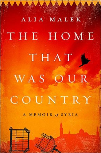 The Home That Was Our Country: A Memoir of Syria