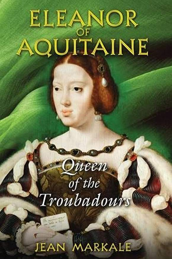 Eleanor of Aquitaine: Queen of the Troubadours