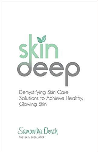 Skin Deep: Demystifying Skin Care Solutions to Achieve Healthly, Glowing Skin