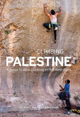 Climbing Palestine : A Guide to Rock Climbing in the West Bank