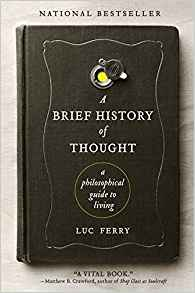 A Brief History of Thought: A Philosophical Guide to Living (Learning to Live)