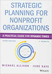 Strategic Planning for Nonprofit Organizations: A Practical Guide for Dynamic Times (Wiley Nonprofit Authority)