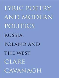 Lyric Poetry and Modern Politics: Russia, Poland, and the West