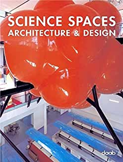 Science Spaces Architecture & Design (Architecture & Design Bks.) (Multilingual Edition)