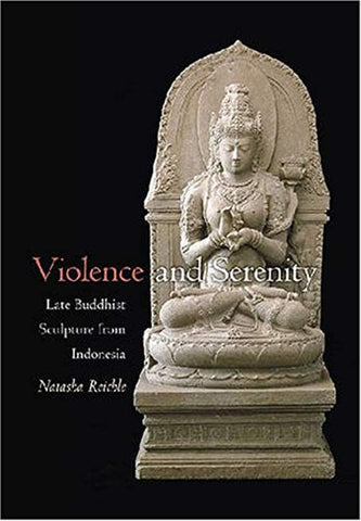 Violence and Serenity: Late Buddhist Sculpture from Indonesia