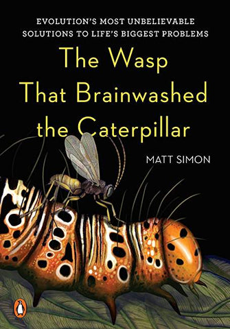 The Wasp That Brainwashed the Caterpillar: