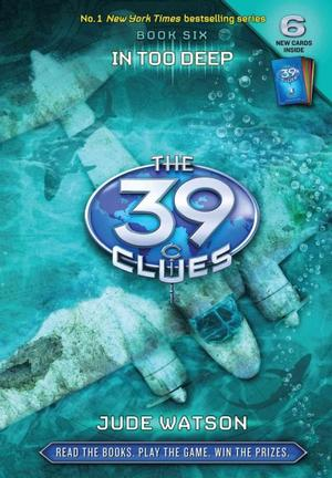 39 Clues : In Too Deep book 6