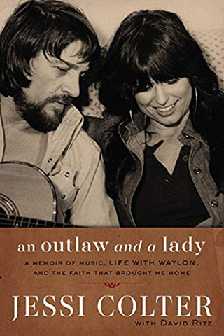 An Outlaw and a Lady: A Memoir of Music, Life with Waylon,