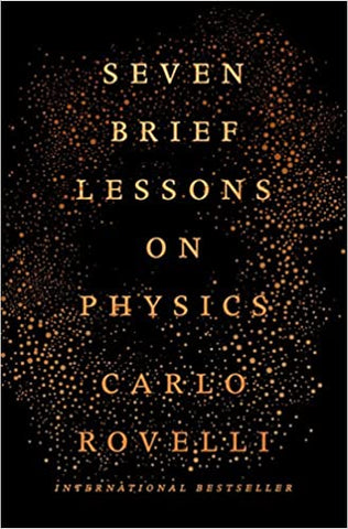 Seven Brief Lessons on Physics First Edition