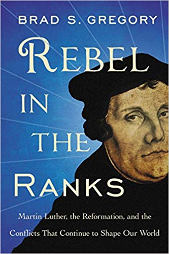Rebel in the Ranks: Martin Luther,