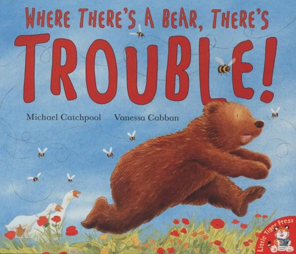 Where There's A Bear, There's Trouble