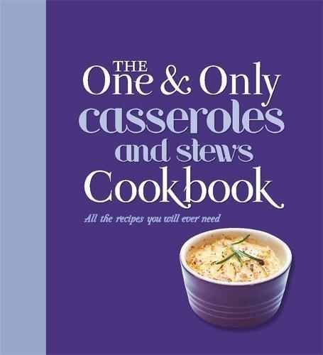 The One and Only Casserole and Stews Cookbook