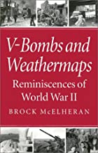 V-Bombs and Weathermaps: Reminiscences of World War II