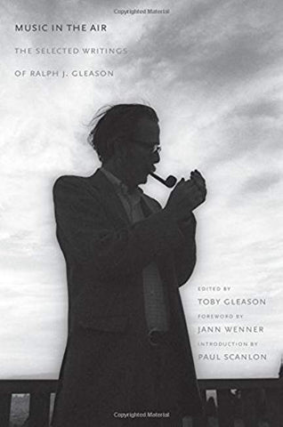 Music in the Air: The Selected Writings of Ralph J. Gleason