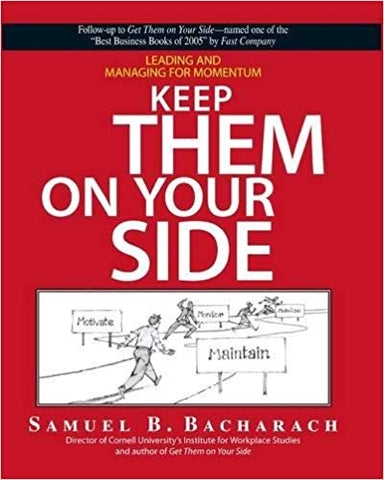 Keep Them On Your Side: Leading And Managing for Momentum