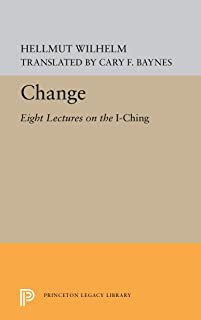 Change: Eight Lectures on the I Ching (Princeton Legacy Library)