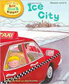 Read with Biff, Chip, and Kipper: Phonics: Level 6: Ice City