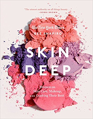 Skin Deep: Women on Skin Care, Makeup, and Looking Their