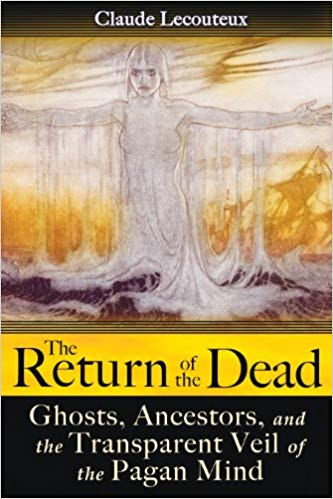 The Return of the Dead: Ghosts, Ancestors,