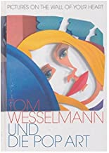 Pictures on the wall of your heart : Tom Wesselmann und die Pop Art