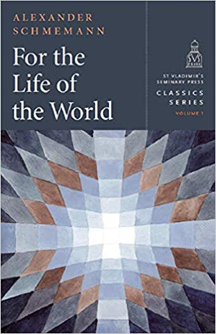 For the Life of the World - Classics Series, vol. 1