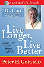 Live Longer, Live Better: Taking Care of Your Health (Best Half of Life)