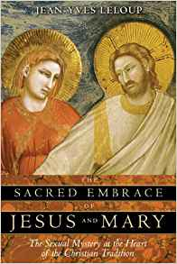 The Sacred Embrace of Jesus and Mary: