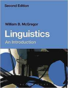 Linguistics: An Introduction by William B. McGregor