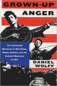 Grown-Up Anger: The Connected Mysteries of Bob Dylan,