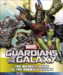 Marvel Guardians of the Galaxy The Ultimate Guide to the Cosmic Outlaws