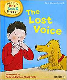 Read with Biff, Chip, and Kipper: First Stories: Level 6: The Lost Voice