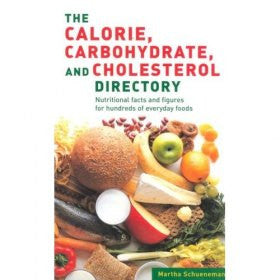 The Calorie Carbohydrate Cholesterol Directory: Nutritional Fact