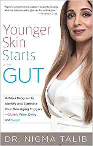 Younger Skin Starts in the Gut: 4-Week Program to Identify and Eliminate Your Skin-Aging Triggers - Gluten, Wine, Dairy, and Sugar