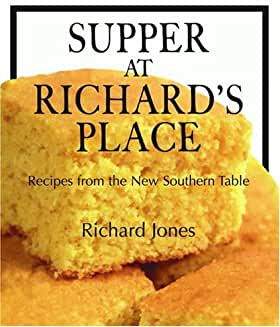 Supper at Richard's Place: Recipes from the New Southern Table