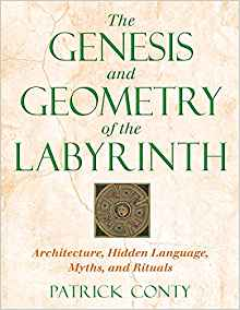 The Genesis and Geometry of the Labyrinth: Architecture,