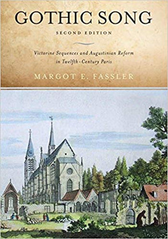 Gothic Song: Victorine Sequences and Augustinian Reform in Twelfth-Century Paris, Second Edition